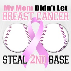 Mom Didn't Let Breast Cancer Steal 2nd Base Women's T-Shirts