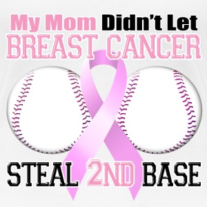 Mom Didn't Let Breast Cancer Steal 2nd Base Women's T-Shirts - Women's Premium T-Shirt