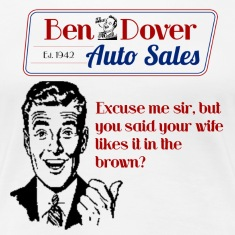Funny Car Salesman Shirts Ben Dover Auto Sales