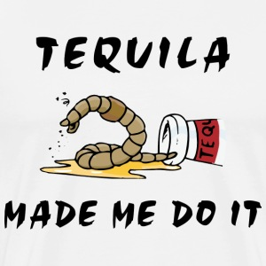 Mexican Tequila Made Me Do It T-Shirt - Men's Premium T-Shirt
