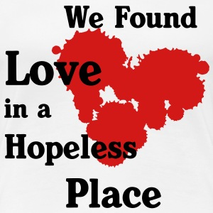 We found love in a Hopeless Place Women's T-Shirts - Women's Premium T-Shirt