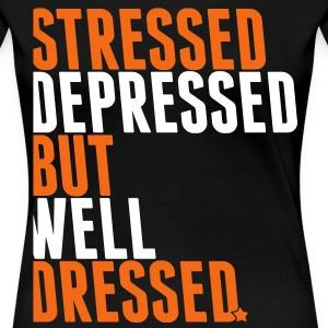 stressed depressed but well dressed Women's T-Shirts - Women's Premium T-Shirt