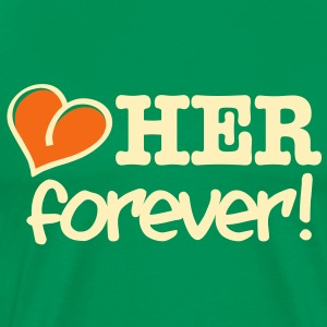 love her forever! T-Shirts - Men's Premium T-Shirt