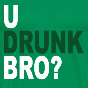 U Drunk Bro? - Men's Premium T-Shirt