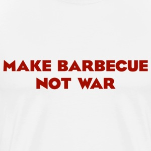 Make Barbecue Not War T-shirt - Men's Premium T-Shirt