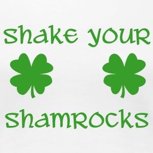 Shake your shamrocks - Women's Premium T-Shirt