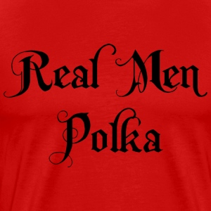 Real Men Polka T-Shirt - Men's Premium T-Shirt