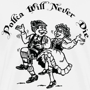 Polka Will Never Die T-Shirt - Men's Premium T-Shirt