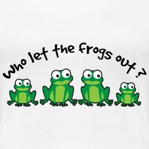 Who Let The Frogs Out? Women's T-Shirts - Women's Premium T-Shirt