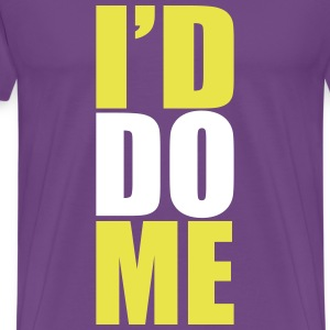 I'd Do Me T-Shirts - Men's Premium T-Shirt