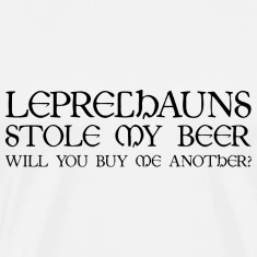 Leprechauns Stole My Beer