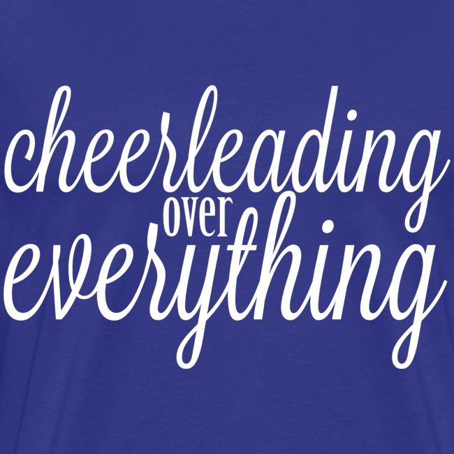 Cheerleading Over Everything T shirt