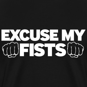 Escuse My Fists - Men's Premium T-Shirt