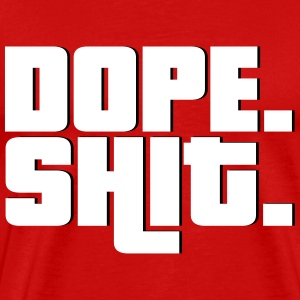 Dope Shit T-Shirts - Men's Premium T-Shirt