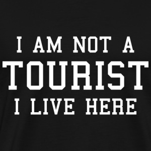 I Am Not A Tourist - Men's Premium T-Shirt