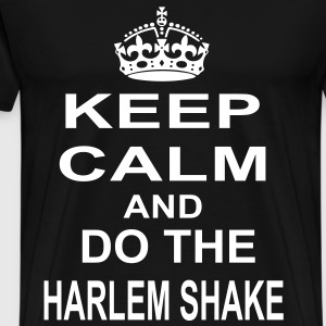keep calm and do the harlem shake T-Shirts - Men's Premium T-Shirt