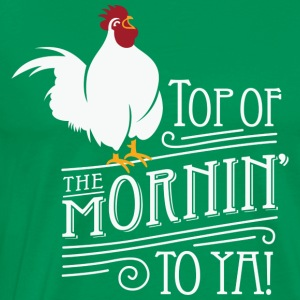 Top of the mornin to ya! T-Shirts - Men's Premium T-Shirt