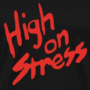 High on Stress T-Shirts - Men's Premium T-Shirt