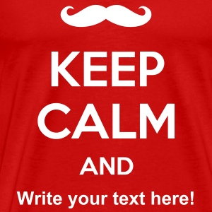 Keep calm and write your text here! moustache meme - Men's Premium T-Shirt
