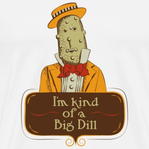 Im kind of a bird dill! T-Shirts - Men's Premium T-Shirt
