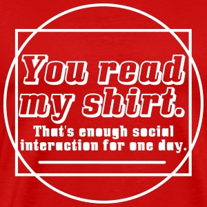 Enough Social Interaction For One Day T-Shirts - Men's Premium T-Shirt