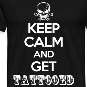 keep calm and get tattooed - Men's Premium T-Shirt