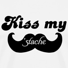 Kiss my Stache T-Shirts