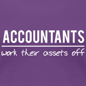 Accountants Work Their Assets Off Women's T-Shirts - Women's Premium T-Shirt