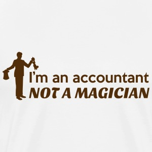 Accountant not a magician T-Shirts - Men's Premium T-Shirt