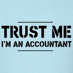 Trust Me, I'm an Accountant T-Shirts
