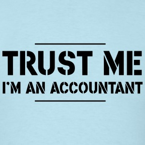 Trust Me, I'm an Accountant T-Shirts - Men's T-Shirt