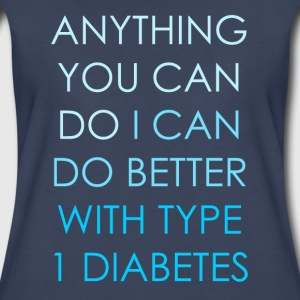 Anything you can do - Type 1 Diabetes - Blue Women's T-Shirts - Women's Premium T-Shirt