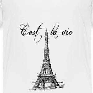 C'est la vie Eiffel Tower - Toddler Premium T-Shirt