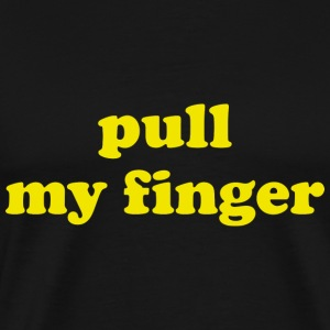 Pull My Finger - Men's Premium T-Shirt