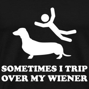 Sometimes I Trip Over My Wiener - Men's Premium T-Shirt