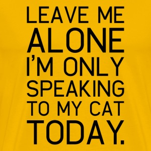 Only my cat understands. - Men's Premium T-Shirt