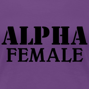 Alpha Female Women's T-Shirts - Women's Premium T-Shirt