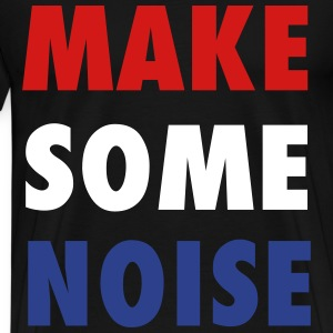 Make Some Noise House Music Design T-Shirts - Men's Premium T-Shirt