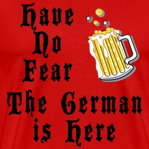 Have No Fear The German Is Here T-Shirt - Men's Premium T-Shirt