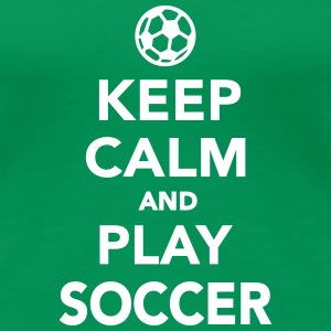 Keep calm and play Soccer Women's T-Shirts - Women's Premium T-Shirt
