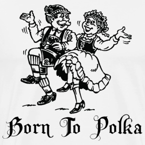 Born To Polka T-Shirt - Men's Premium T-Shirt