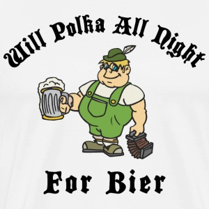 Will Polka All Night For BierI Love Polka T-Shirt - Men's Premium T-Shirt