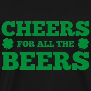 Cheers For All The Beers - Men's Premium T-Shirt