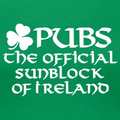 Pubs, the official sunblock of Ireland Women's T-Shirts