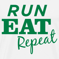 Design ~ Run Eat Repeat tee male
