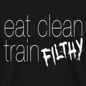 eatclean_trainfilthy T-Shirts - Men's Premium T-Shirt