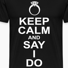 keep calm and say i do T-Shirts