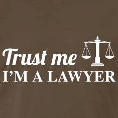 Trust Me, I'm a Lawyer T-Shirts