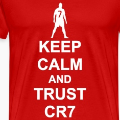 Keep Calm and Trust CR7 T-Shirts
