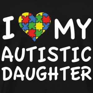 I Love My Autistic Daughter - Men's Premium T-Shirt